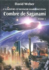 L'ombre de Saganami : l'univers d'Honor Harrington. Volume 1