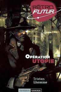 L'opération utopie : Rétrofutur