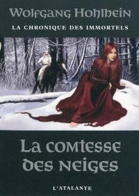 La chronique des immortels. Volume 6, La comtesse des neiges