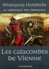 La chronique des immortels. Volume 5, Les catacombes de Vienne