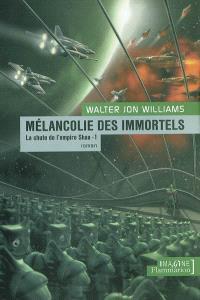 La chute de l'empire Shaa. Volume 1, Mélancolie des immortels
