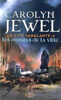 La cité sanglante. Volume 4, Les ombres de la ville