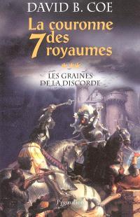 La couronne des 7 royaumes. Volume 3, Les graines de la discorde
