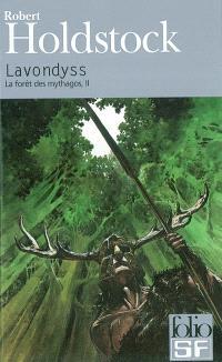 La forêt des Mythagos. Volume 2, Lavondyss