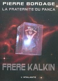 La Fraternité du Panca. Volume 3, Frère Kalkin