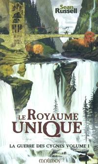 La guerre des cygnes. Volume 1, Le royaume unique