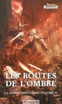 La guerre des cygnes. Volume 4, Les routes de l'ombre
