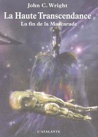 La haute transcendance : la fin de la mascarade