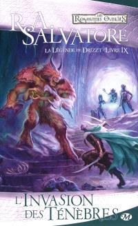 La légende de Drizzt. Volume 9, L'invasion des ténèbres