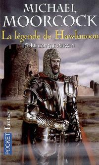La Légende de Hawkmoon. Volume 5, Le comte Airain