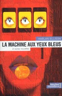 La machine aux yeux bleus