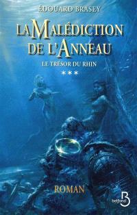 La malédiction de l'anneau. Volume 3, Le trésor du Rhin