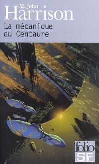 La mécanique du Centaure