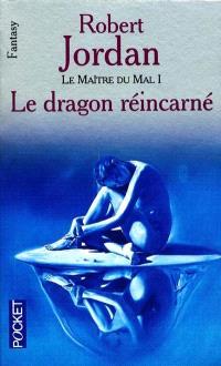 La roue du temps, Le maître du mal. Volume 1, Le dragon réincarné