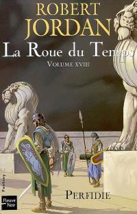 La roue du temps. Volume 18, Perfidie