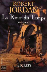 La roue du temps. Volume 20, Secrets