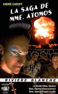 La saga de Mme Atomos. Volume 1