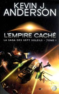 La saga des Sept Soleils. Volume 1, L'empire caché