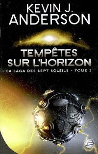La saga des Sept Soleils. Volume 3, Tempêtes sur l'horizon