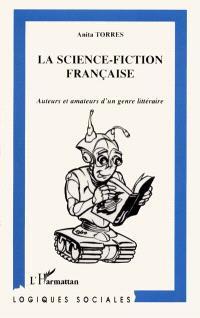 La science-fiction française : auteurs et amateurs d'un genre littéraire
