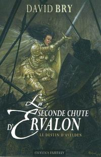 La seconde chute d'Ervalon. Volume 3, Le destin d'Avelden
