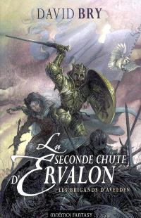 La seconde chute d'Ervalon. Volume 1, Les brigands d'Avelden