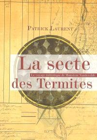 La sectes des termites : le voyage initiatique de monsieur Vandevelde