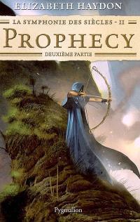 La symphonie des siècles. Volume 2, Prophecy : deuxième partie