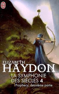 La symphonie des siècles. Volume 4, Prophecy : deuxième partie