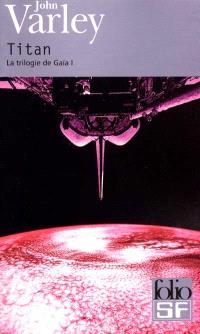 La trilogie de Gaïa. Volume 1, Titan
