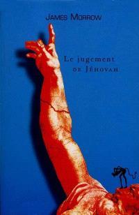 La trilogie de Jéhovah. Volume 2, Le jugement de Jéhovah