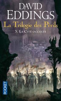 La trilogie des périls. Volume 3, La cité occulte