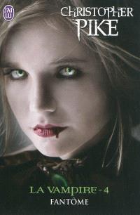 La vampire. Volume 4, Fantôme