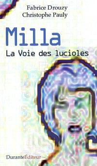 La voie des lucioles. Volume 1, Milla