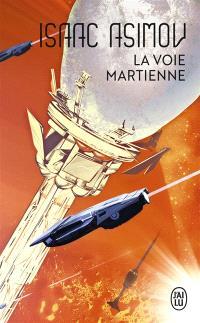 La voie martienne : et autres nouvelles