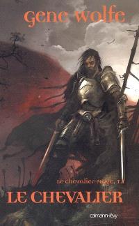 Le chevalier-mage. Volume 1, Le chevalier
