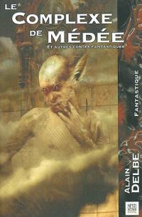 Le complexe de Médée; Suivi de Les guêpes