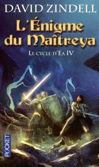 Le cycle d'Ea. Volume 4, L'énigme du Maîtreya
