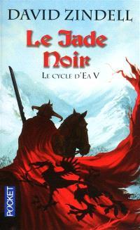 Le cycle d'Ea. Volume 5, Le jade noir