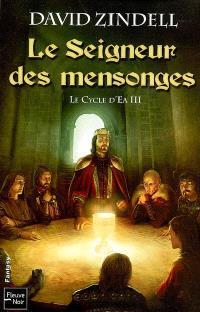 Le cycle d'Ea. Volume 3, Le Seigneur des mensonges