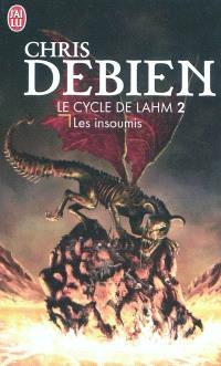 Le cycle de Lahm. Volume 2, Les insoumis