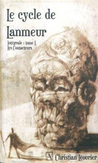 Le cycle de Lanmeur : intégrale. Volume 1, Les contacteurs