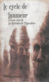 Le cycle de Lanmeur : intégrale. Volume 3, Les rêveurs de l'Irgendwo