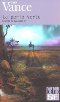 Le cycle de Lyonesse. Volume 2, La perle verte