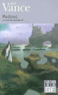 Le cycle de Lyonesse. Volume 3, Madouc