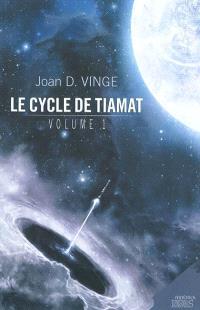 Le cycle de Tiamat. Volume 1