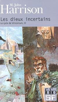 Le cycle de Viriconium. Volume 3, Les dieux incertains