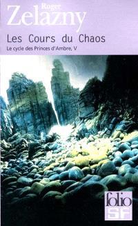 Le cycle des princes d'Ambre. Volume 5, Les cours du chaos