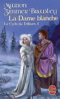 Le cycle du Trillium. Volume 4, La dame blanche