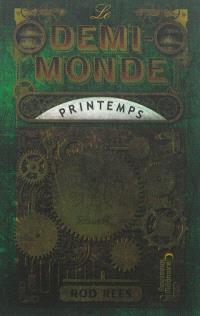 Le Demi-Monde, Printemps